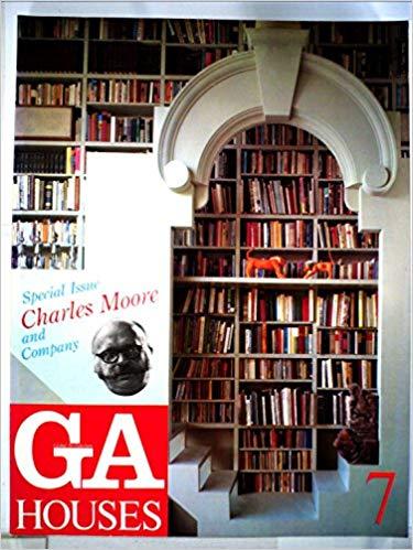 GA houses―世界の住宅 (07) CHARLES MOORE チャールズ・ムーア