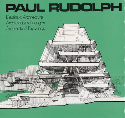 Paul Rudolph: Architectural Drawings 建築家 ポール・ルドルフ