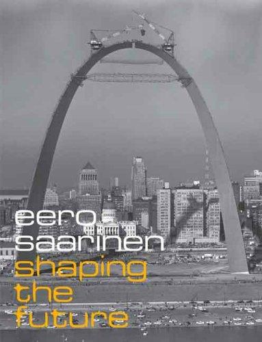 Eero Saarinen: Shaping the Future (英語) 建築家 エーロ・サーリネン
