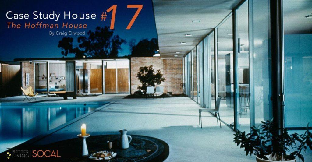 1956 Case Study House 17B (Hoffman House) 建築家 クレイグ・エルウッド
