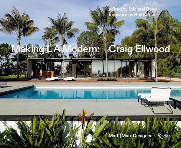Making L.A. Modern: Craig Ellwood - Myth, Man, Designer 建築家 クレイグ・エルウッド